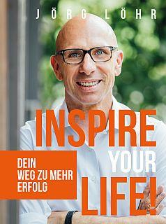 Jörg Löhr Buch Inspire your life
